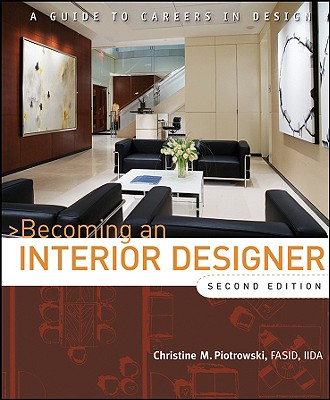 Becoming an Interior Designer By Piotrowski, Christine M.