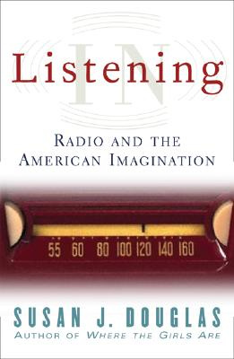 Listening in By Douglas, Susan J.